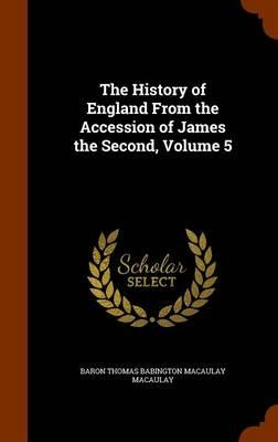 The History of England from the Accession of James the Second, Volume 5