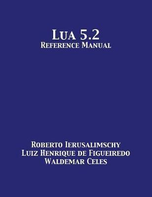 Lua 5.2 Reference Manual