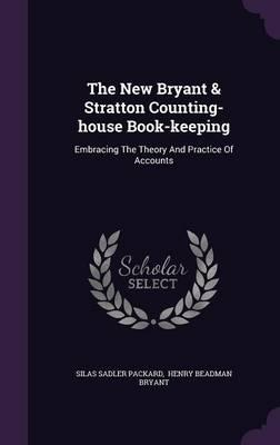 The New Bryant & Stratton Counting-House Book-Keeping