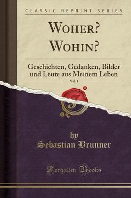 Woher? Wohin?, Vol. 1