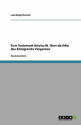 Zum Testament Attalos III - Rom als Erbe des Königreichs Pergamon