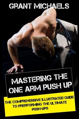 Mastering the One Arm Push Up