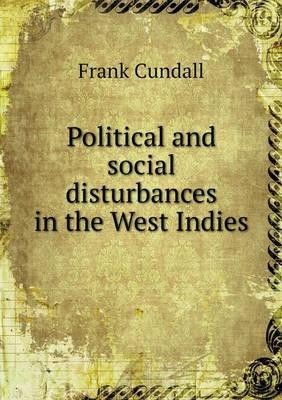 Political and Social Disturbances in the West Indies