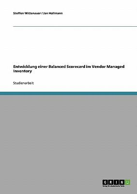 Entwicklung einer Balanced Scorecard im Vendor Managed Inventory
