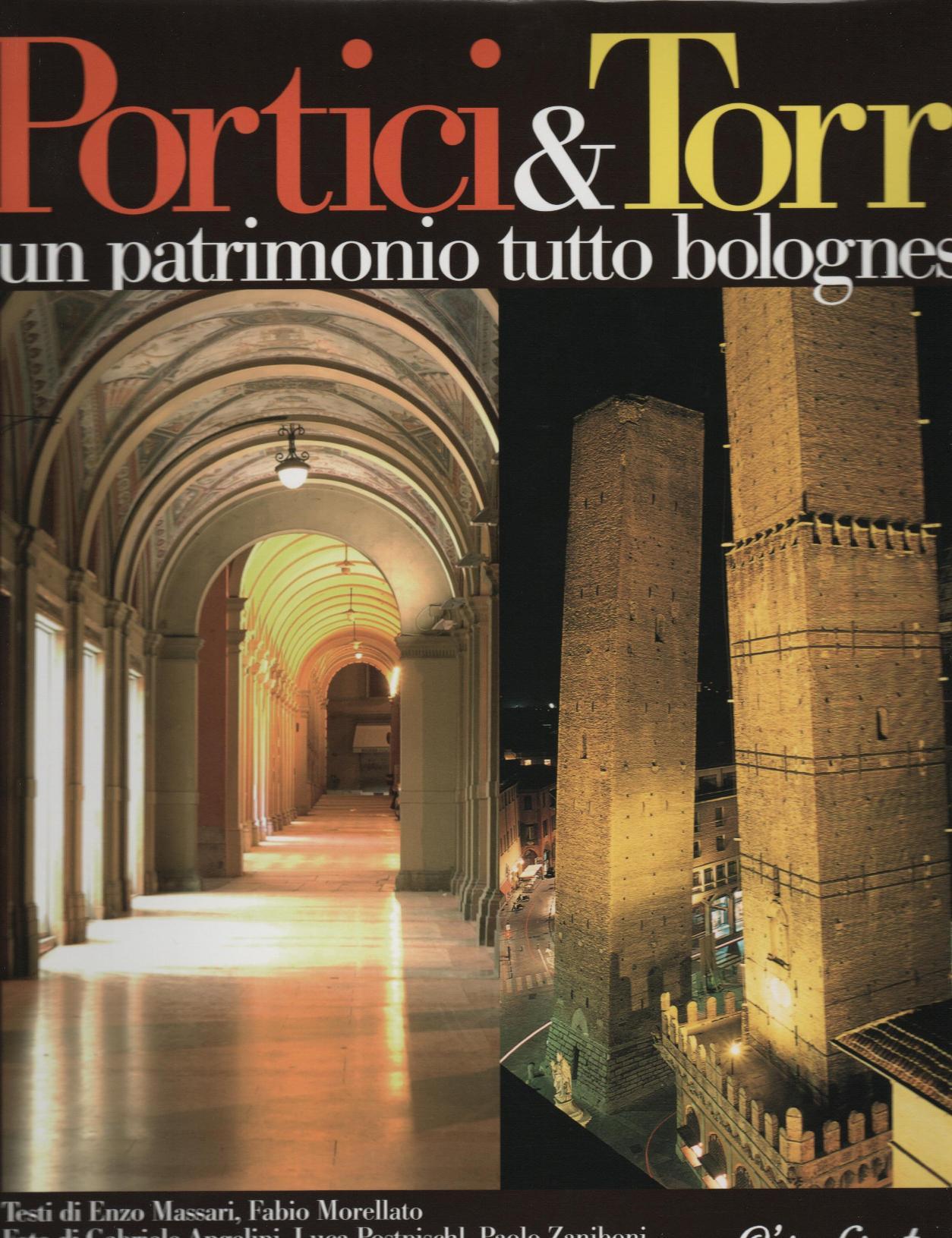 Portici e torri. Un patrimonio tutto bolognese