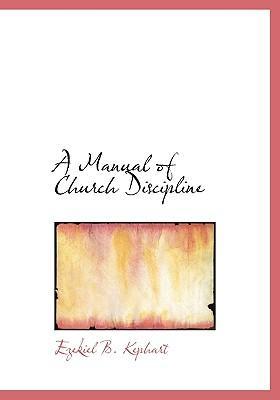 A Manual of Church Discipline