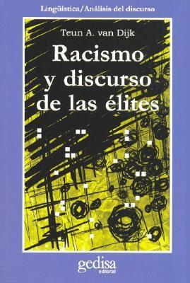 Racismo y discurso de las elites/ Elite Discourse And Racism