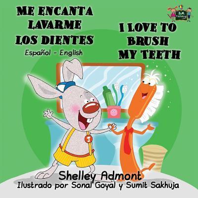 Me encanta lavarme los dientes I Love to Brush My Teeth (Bilingual Spanish, spanish childrens books)