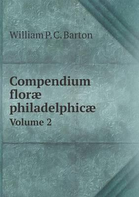 Compendium Florae Philadelphicae Volume 2