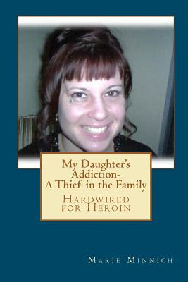 My Daughter's Addiction - a Thief in the Family