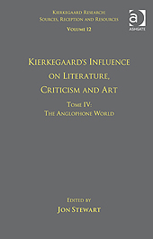Kierkegaard's Influence on Literature, Criticism and Art: Tome IV v.12