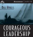 Courageous Leadership: Unabridged