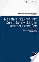 Narrative Inquiries Into Curriculum-Making in Teacher Education