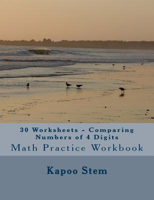 30 Worksheets - Comparing Numbers of 4 Digits