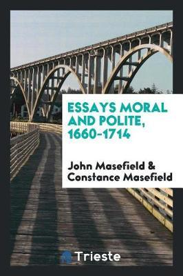 Essays moral and polite, 1660-1714