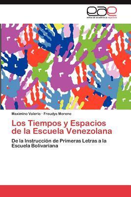 Los Tiempos y Espacios de la Escuela Venezolana