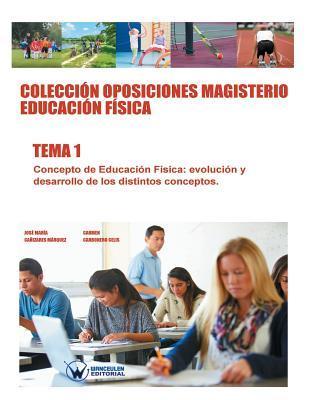 Colección Oposiciones Magisterio Educación Física. Tema 1