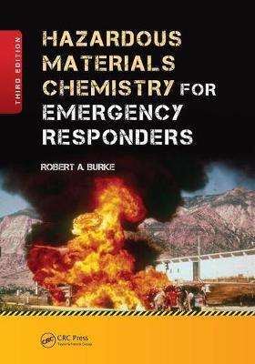 Hazardous Materials Chemistry for Emergency Responders, Third Edition