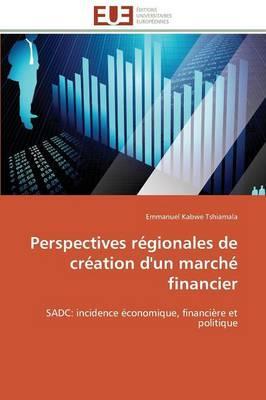 Perspectives Regionales de Creation d'un Marche Financier