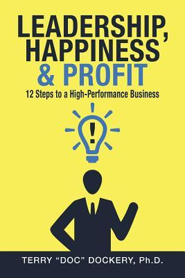 Leadership, Happiness & Profit