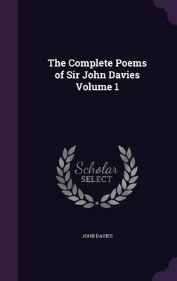 The Complete Poems of Sir John Davies Volume 1