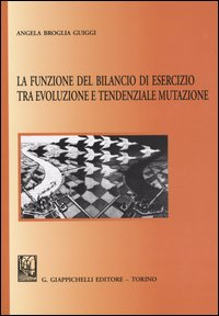 La funzione del bilancio di esercizio tra evoluzione e tendenziale mutazione