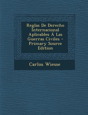 Reglas de Derecho Internacional Aplicables a Las Guerras Civiles