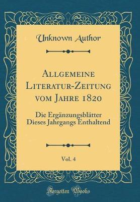 Allgemeine Literatur-Zeitung vom Jahre 1820, Vol. 4