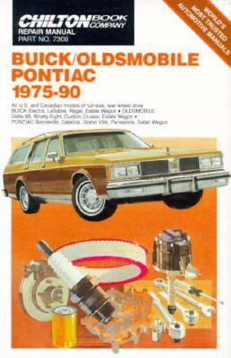 Chilton's Repair and Tune-Up Guide Buick/Oldsmobile/Pontiac 1975-90