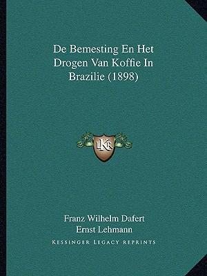 de Bemesting En Het Drogen Van Koffie in Brazilie (1898)