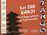 Tango. Les 500 kanji de la langue japonaise qu'il faut connaître
