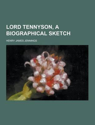 Lord Tennyson, a Bio...
