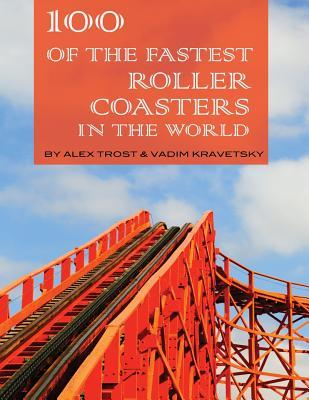 100 of the Fastest Roller Coasters In the World