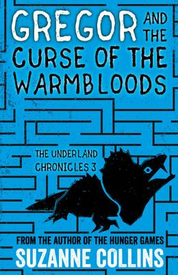 Gregor and the Curse of the Warmbloods (The Underland Chronicles)