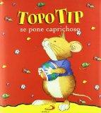 Topo Tip Se Pone Caprichoso  5 Años
