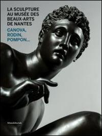 La sculpture au musée des Beaux-arts de Nantes
