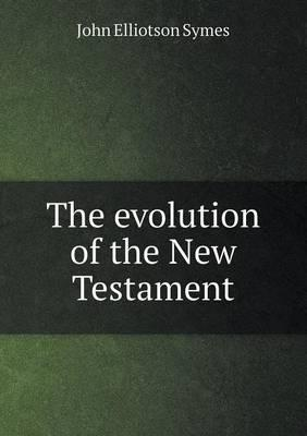 The Evolution of the New Testament