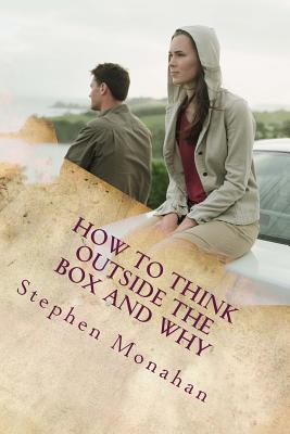 How to Think Outside the Box...and Why?