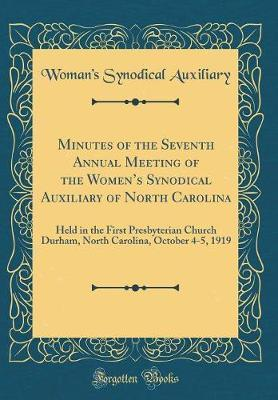 Minutes of the Seventh Annual Meeting of the Women's Synodical Auxiliary of North Carolina