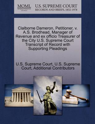 Clalborne Dameron, Petitioner, V. A.S. Brodhead, Manager of Revenue and Ex Officio Treasurer of the City U.S. Supreme Court Transcript of Record with