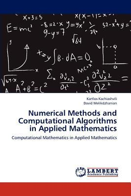 Numerical Methods and Computational Algorithms in Applied Mathematics