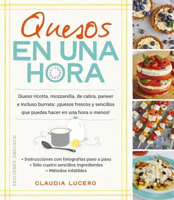 Quesos en una hora/ Cheeses in an Hour