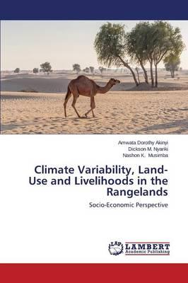 Climate Variability, Land-Use and Livelihoods in the Rangelands