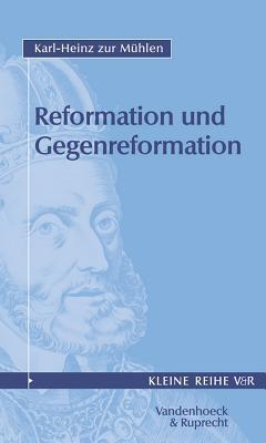 Reformation Und Gegenreformation, Teil I