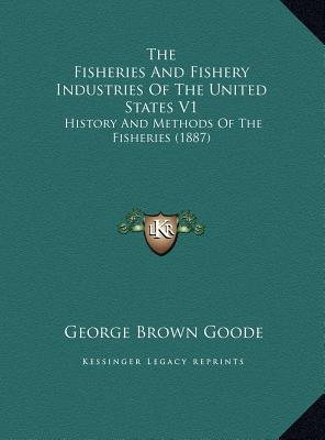 The Fisheries and Fishery Industries of the United States V1