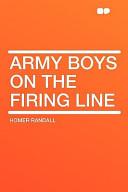 Army Boys on the Fir...