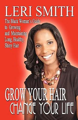 Grow Your Hair, Change Your Life