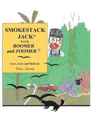 Smokestack Jack with Boomer and Zoomer