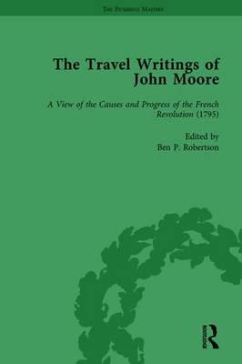 The Travel Writings of John Moore Vol 4