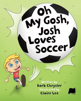 Oh My Gosh, Josh Loves Soccer